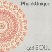 Got Soul - PHUNKUNIQUE