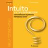 Francesco Martelli - Intuito e concentrazione, come rafforzare la presenza mentale sul lavoro artwork