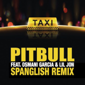 El Taxi (feat. Lil Jon & Osmani Garcia) [Spanglish Version]