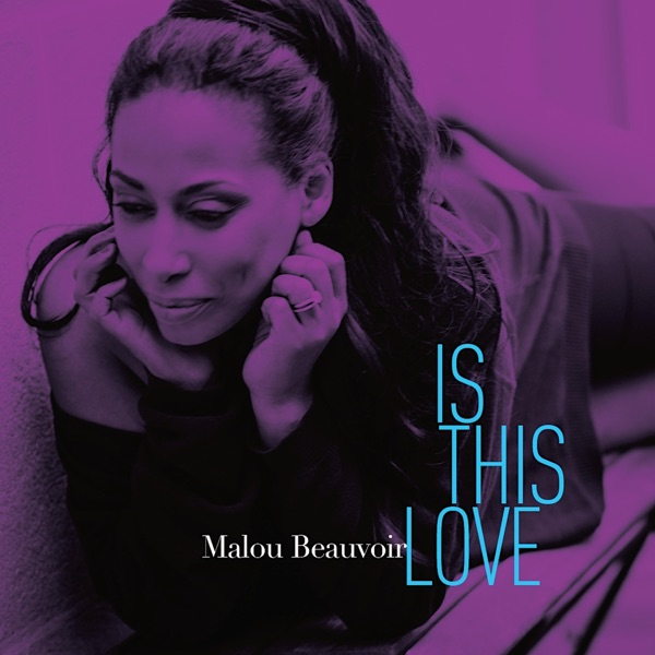 Malou Beauvoir - Is This Love