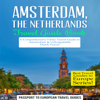 Passport to European Travel Guides - Amsterdam, Netherlands Travel Guide Book: A Comprehensive 5-Day Travel Guide to Amsterdam & Unforgettable Dutch Travel (Unabridged)  artwork