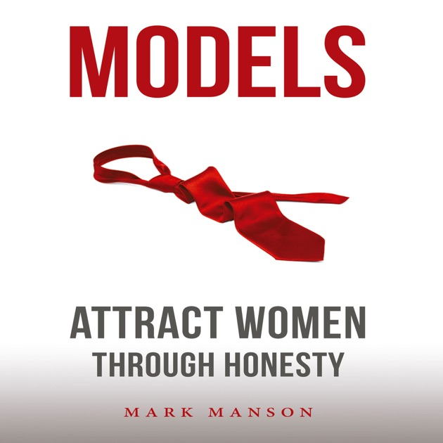 Models: Attract Women Through Honesty (Unabridged) by Mark