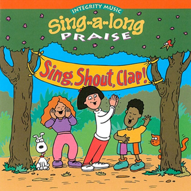 Sheh Song Mp3 Download By Singa: Sing-A-Long Praise: Shout Sing Clap! By Integrity Kids On