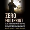 Simon Chase & Ralph Pezzullo - Zero Footprint: The True Story of a Private Military Contractor's Covert Assignments in Syria, Libya, and the World's Most Dangerous Places (Unabridged)  artwork