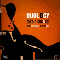 Duology: Take a Second (with Telmo Fernández)