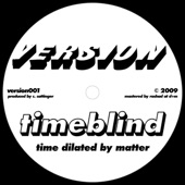 Timeblind - Time Dilated by Matter