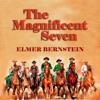 Elmer Bernstein - The Magnificent Seven (Original Movie Soundtrack)  artwork