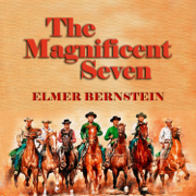 The Magnificent Seven (Original Movie Soundtrack) - Elmer Bernstein - Elmer Bernstein
