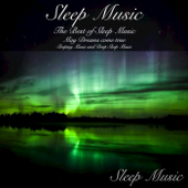 Sleep Music: The Best of Sleep Music May Dreams Come True Sleeping Music and Deep Sleep Music