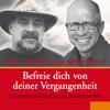 Robert Betz & Paul Ferrini - Befreie dich von deiner Vergangenheit artwork