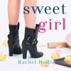 Rachel Hollis - Sweet Girl: The Girl's Series, Book 2 (Unabridged)  artwork