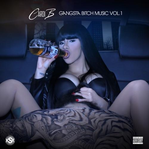 Cardi B - Gangsta Bitch Music, Vol. 1