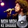 Moh Moh Ke Dhaage MTV Unplugged Single