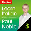 Paul Noble - Collins Italian with Paul Noble - Learn Italian the Natural Way, Part 3: Learn Italian the Natural Way, Part 3 artwork