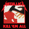 Metallica - Kill 'Em All (Remastered) обложка