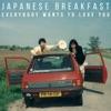 Japanese Breakfast - Everybody Wants to Love You  Single Album