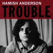 Hamish Anderson - Trouble