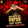 Aise Karte Hain Party Trap Remix Single