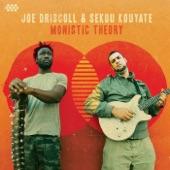 Joe Driscoll, Sekou Kouyate - Monistic Theory
