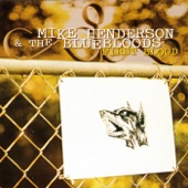 Mike Henderson and the Bluebloods - When I Get Drunk