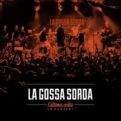 L'Última Volta en Concert (Live) - La gossa sorda