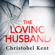 Christobel Kent - The Loving Husband (Unabridged)