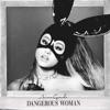 Dangerous Woman (Deluxe), Ariana Grande