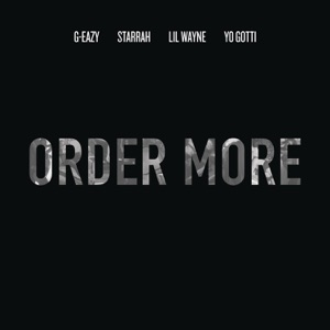Order More (feat. Lil Wayne, Yo Gotti & Starrah) - Single Mp3 Download