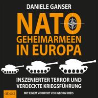 Daniele Ganser - Nato-Geheimarmeen in Europa: Inszenierter Terror und verdeckte Kriegsführung artwork