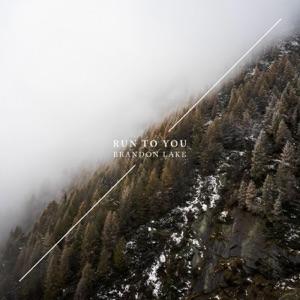 Brandon Lake - Run to You