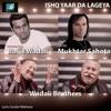 Ishq Yaar da Lageya feat Baljit Wadali Wadali Brothers Single