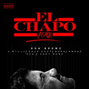 El Chapo (Remix) (feat. 2 Milly, Dave East, N.O.R.E., Smoke DZA & Cory Gunz) - Single Mp3 Download