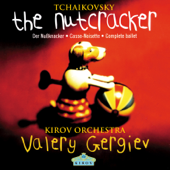 Tchaikovsky: The Nutcracker-Orchestra of the Kirov Opera, St. Petersburg & Valery Gergiev