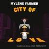 City of Love (Martin's Remix) [feat. Shaggy] - Single, Mylène Farmer