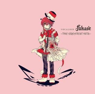 VOCALOID Fukase 〜THE GREATEST HITS〜 – Various Artists