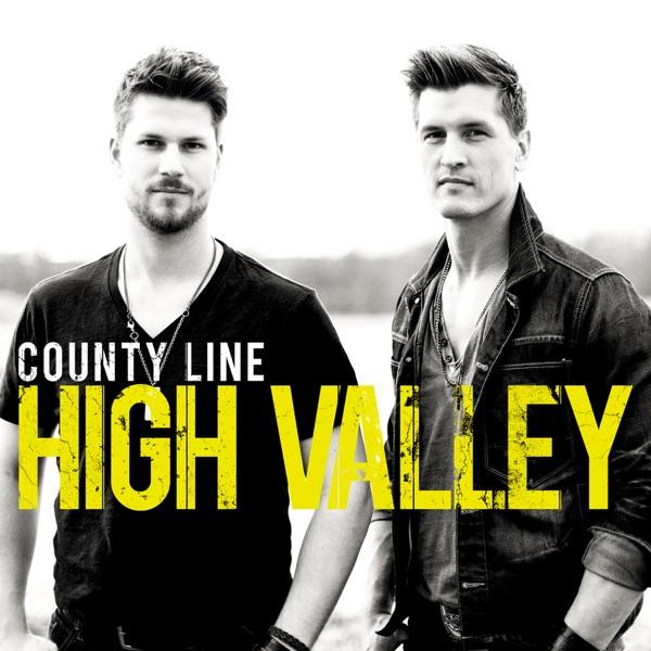 High Valley - Make You Mine