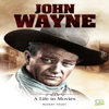 Rupert Frost - John Wayne: A Life in Movies (Unabridged)  artwork