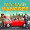 Monsoon Mangoes (Original Motion PIcture Soundtrack) - EP