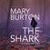 Mary Burton - The Shark: Forgotten Files, Book 1 (Unabridged)