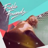 Fickle Friends - Swim