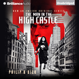 The Man in the High Castle (Unabridged) audiobook