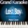 Lost Boy (Higher Key) [Originally Performed by Ruth B.] [Piano Karaoke Version] - Grand Karaoke