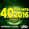 40 POP Hits 2016 (Unmixed Workout Tracks For Running, Jogging, Fitness & Exercise)