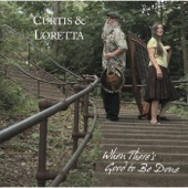 Curtis & Loretta - When There's Good to Be Done