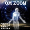 Om Zoom Positive Energy Mantra