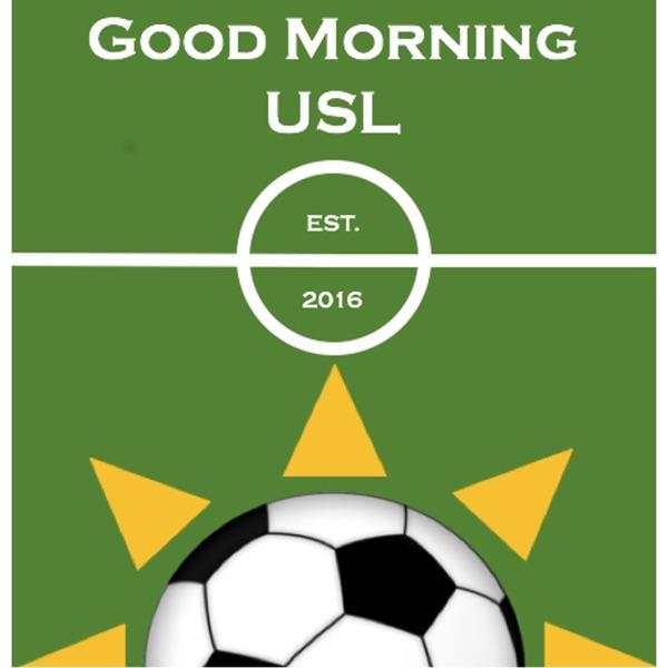 Good Morning USL Podcast