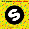 We Wanna Party (feat. Savage) [Extended Mix] - Single