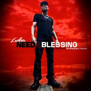 Lathan Warlick - Needa Blessing