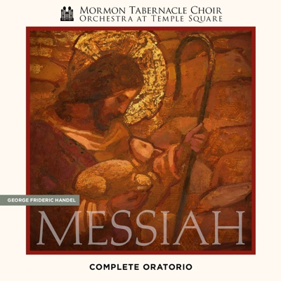 Handel: Messiah, HWV 56 - Mormon Tabernacle Choir, Orchestra At Temple Square & Mack Wilberg album