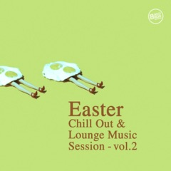 Easter - Chill Out & Lounge Music Session, Vol. 2